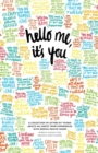 Image for Hello Me, it's You : A Collection of Letters by Young Adults About Their Mental Health Experiences