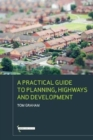 Image for A practical guide to highways planning and development