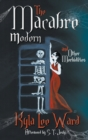 Image for The Macabre Modern and Other Morbidities