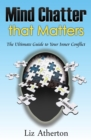 Image for Mind Chatter That Matters: The Ultimate Guide to Your Inner Conflict