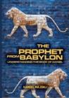 Image for The Prophet From Babylon : Understanding The Book Of Daniel