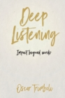 Image for Deep Listening : Impact Beyond Words