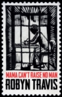 Image for Mama Can't Raise No Man