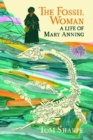 Image for The Fossil Woman : A Life of Mary Anning