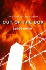 Image for Out of the box  : the story of Leroy Smith