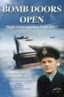 Image for Bomb Doors Open : From East End Boy to Lancaster Bomber Pilot with 617 'Dambusters' Squadron
