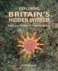 Image for Exploring Britain`s Hidden World - A Natural History of Seabed Habits
