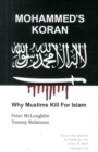 Image for Mohammed's Koran  : why Muslims kill for Islam