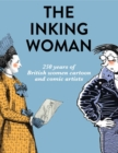 Image for The inking woman  : 250 years of women cartoon and comic artists in Britain