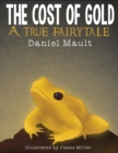 Image for The Cost of Gold : A True Fairytale