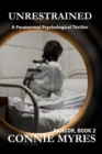 Image for Unrestrained : A Paranormal Psychological Thriller