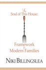 Image for The Soul of This House : Framework for Modern Families