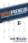 Image for Intrapreneur : Discover How to Be the Irreplaceable Employee