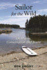 Image for Sailor for the Wild : On Maine, Conservation and Boats