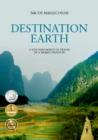 Destination Earth : A New Philosophy of Travel by a World-Traveler - Hadjicostis, Nicos