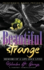 Image for Beautiful Strange : Memoirs of a Life Once Lived