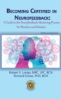 Image for Becoming Certified in Neurofeedback : A Guide to the Neurofeedback Mentoring Process For Mentors and Mentees