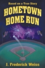 Image for HOMETOWN HOME RUN  BASED ON A TRUE STORY