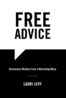 Image for Free Advice : Uncommon Wisdom from a Marketing Muse