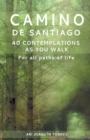 Image for Camino de Santiago : 40 Contemplations as You Walk