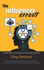 Image for The Influencer Effect : Insider Tips for Gearing Up Your Online Success