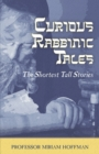 Image for Curious Rabbinic Tales : The Shortest Tall Stories