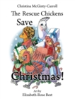Image for The Rescue Chickens Save Christmas!