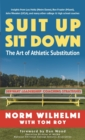 Image for Suit Up Sit Down : The Art of Athletic Substitution - Servant Leadership Coaching Strategies
