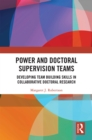 Image for Power and doctoral supervision teams: developing teambuilding skills in collaborative doctoral research
