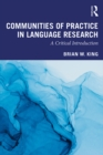 Image for Communities of practice in language research: a critical introduction