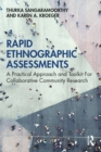 Image for Rapid Ethnographic Assessments: A Practical Approach and Toolkit For Collaborative Community Research