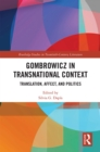 Image for Gombrowicz in transnational context: translation, affect, and politics