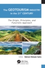 Image for The geotourism industry in the 21st century: the origin, principles, and futuristic approach