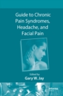 Image for Guide to Chronic Pain Syndromes, Headache, and Facial Pain
