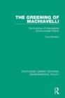 Image for The greening of Machiavelli: the evolution of international environmental politics : 4