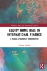 Image for Equity home bias in international finance: a place-attachment perspective