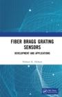 Image for Fiber Bragg Grating Sensors: Development and Applications: Development and Applications