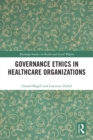 Image for Governance Ethics in Healthcare Organizations