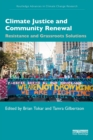 Image for Climate Justice and Community Renewal: Resistance and Grassroots Solutions