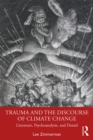 Image for Trauma and the Discourse of Climate Change: Psychoanalysis, Literature and Denial
