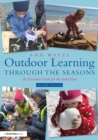 Image for Outdoor Learning through the Seasons: An Essential Guide for the Early Years