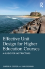 Image for Effective Unit Design for Higher Education Courses: A Guide for Instructors