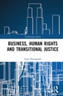 Image for Business, Human Rights and Transitional Justice