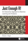 Image for Just Enough R!: An Interactive Approach to Machine Learning and Analytics