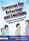 Image for Language for Behaviour and Emotions: A Practical Guide to Working With Children and Young People
