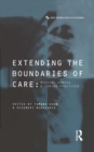 Image for Extending the Boundaries of Care: Medical Ethics and Caring Practices