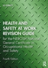 Image for Health and Safety at Work Revision Guide: For the NEBOSH National General Certificate in Occupational Health and Safety
