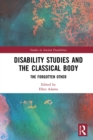Image for Disability Studies and the Classical Body: The Forgotten Other