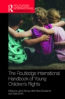 Image for The Routledge International Handbook of Young Children's Rights