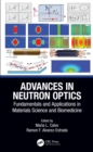 Image for Advances in neutron optics: fundamentals and applications in materials science and biomedicine